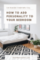 4 Ways to Add Personality to Your Bedroom!