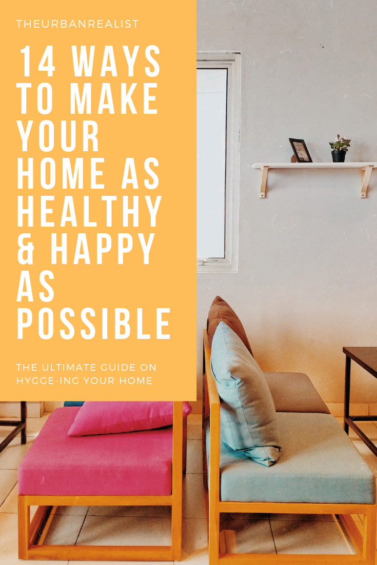14 Ways to Make Your Home As Healthy and Happy As Possible!